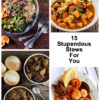 15 Stupendous Stews For You